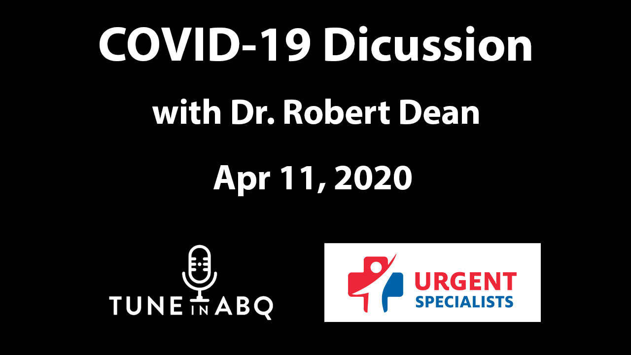 Urgent-Specialists-Tune-In-ABQ-Video-Interview-with-Dr-Dean-Apr-11-2020
